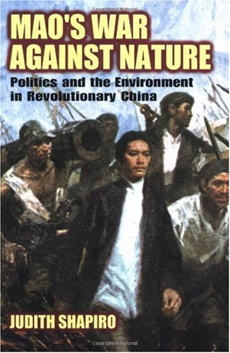 Mao's War Against Nature Politics and the Environment in Revolutionary China  2001 (Reprint) edition cover