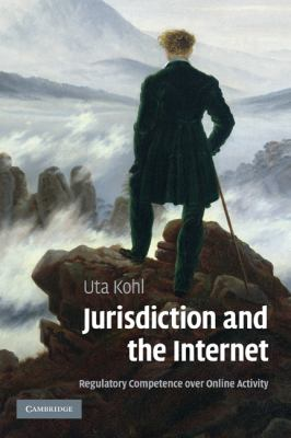 Jurisdiction and the Internet Regulatory Competence over Online Activity  2007 9780521843805 Front Cover