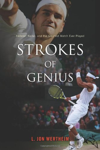 Strokes of Genius Federer, Nadal, and the Greatest Match Ever Played  2009 9780547232805 Front Cover