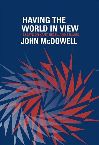 Having the World in View Essays on Kant, Hegel, and Sellars  2013 edition cover