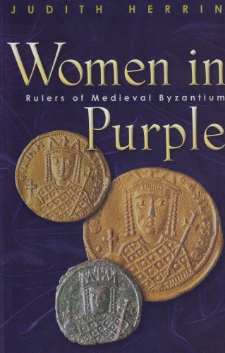 Women in Purple Rulers of Medieval Byzantium  2002 edition cover