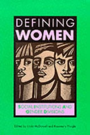 Defining Women Social Institutions and Gender Divisions  1992 9780745609805 Front Cover