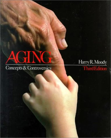 Aging Concepts and Controversies 3rd 2000 9780761986805 Front Cover