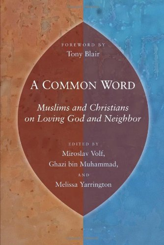 Common Word Muslims and Christians on Loving God and Neighbor  2010 edition cover