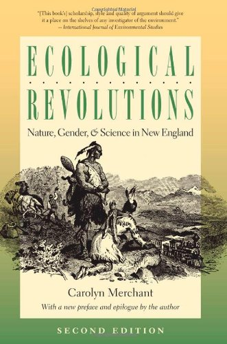 Ecological Revolutions Nature, Gender, and Science in New England 2nd 2010 edition cover