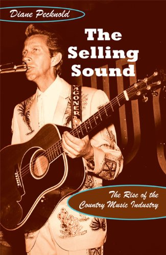 Selling Sound The Rise of the Country Music Industry  2007 edition cover