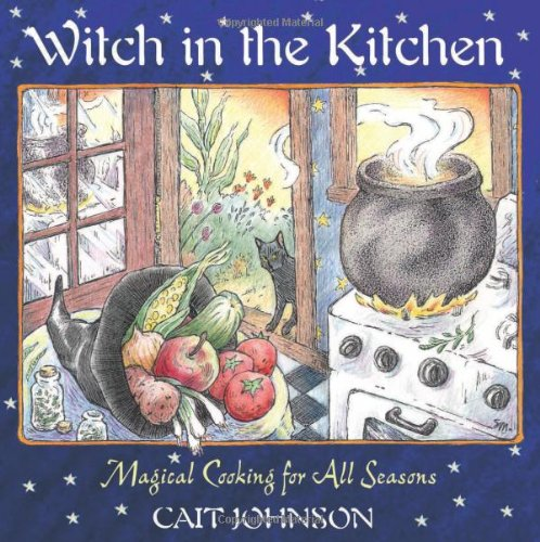 Witch in the Kitchen Magical Cooking for All Seasons 2nd 2001 (Revised) edition cover