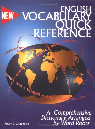 English Vocabulary Quick Reference A Comprehensive Dictionary Arranged by Word Roots  1999 9780965913805 Front Cover