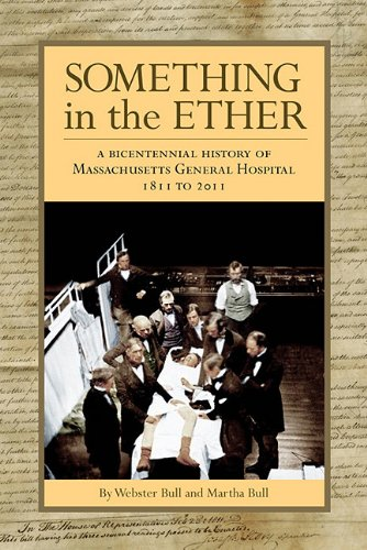 Something in the Ether A Bicentennial History of Massachusetts General Hospital, 1811-2011  2011 9780983098805 Front Cover