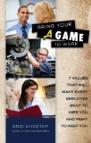 BRING YOUR A GAME TO WORK      N/A edition cover