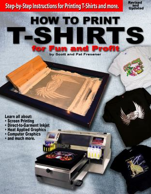How to Print T-Shirts for Fun and Profit  2012 edition cover