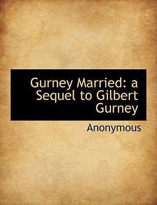 Gurney Married A Sequel to Gilbert Gurney N/A 9781116664805 Front Cover