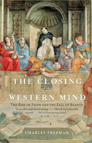 Closing of the Western Mind The Rise of Faith and the Fall of Reason N/A 9781400033805 Front Cover