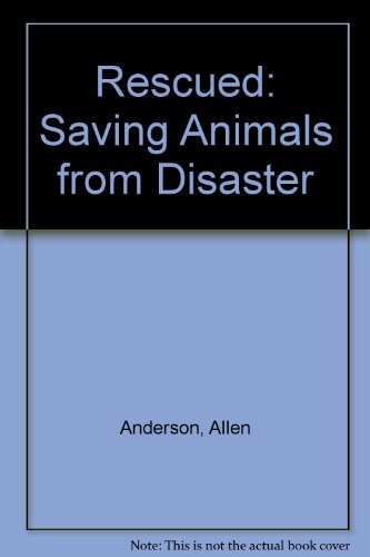 Rescued: Saving Animals from Disaster  2008 edition cover