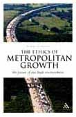 Ethics of Metropolitan Growth The Future of Our Built Environment  2010 edition cover
