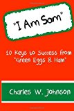 I Am Sam 10 Keys to Success from Green Eggs and Ham N/A 9781484909805 Front Cover