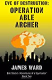 Eve of Destruction - Operation Able Archer  N/A 9781492845805 Front Cover