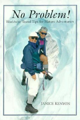 No Problem! : Worldwide Travel Tips for Mature Adventures N/A 9781551430805 Front Cover