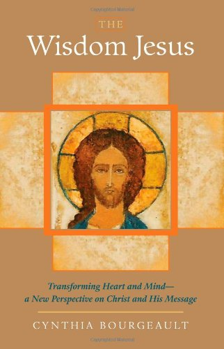 Wisdom Jesus Transforming Heart and Mind--A New Perspective on Christ and His Message  2008 edition cover
