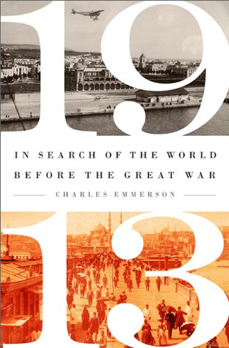 1913 In Search of the World Before the Great War  2013 edition cover