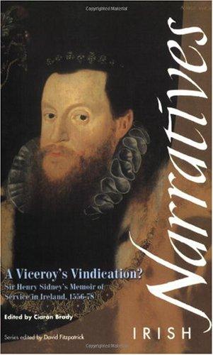 Viceroy's Vindication? Sir Henry Sidney's Memoir of Service in Ireland, 1556-78  2002 edition cover