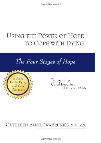 Using the Power of Hope to Cope with Dying The Four Stages of Hope  2008 9781884956805 Front Cover