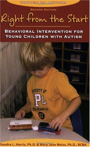Right from the Start Behavioral Intervention for Young Children with Autism 2nd 2007 edition cover