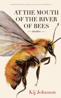 At the Mouth of the River of Bees Stories  2012 edition cover