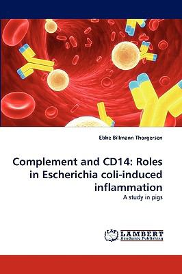 Complement and Cd14 Roles in Escherichia coli-induced Inflammation N/A 9783838373805 Front Cover
