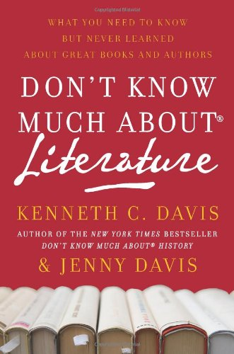 Don't Know Much about® Literature What You Need to Know but Never Learned about Great Books and Authors  2009 9780061719806 Front Cover