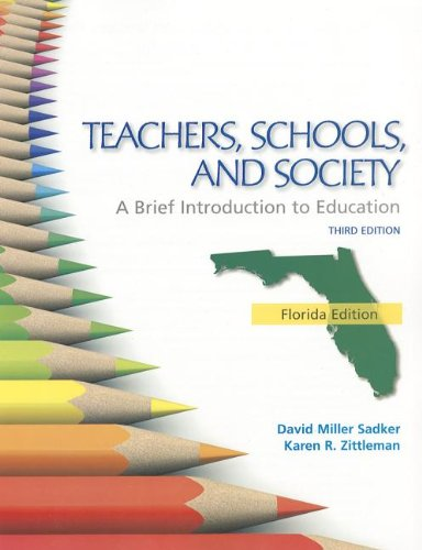 Teachers Schools, and Society A Brief Introduction to Education 3rd 2012 edition cover