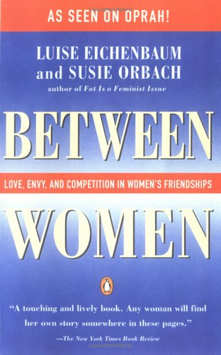 Between Women Love, Envy and Competition in Women's Friendships N/A 9780140089806 Front Cover