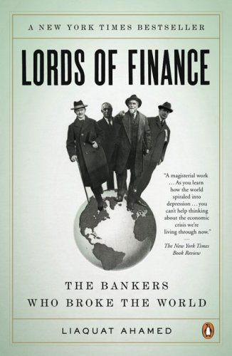 Lords of Finance The Bankers Who Broke the World N/A edition cover