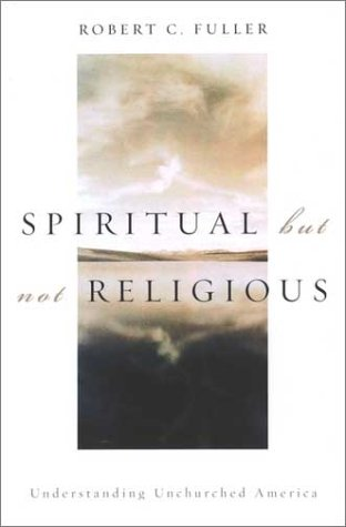 Spiritual, but Not Religious Understanding Unchurched America  2001 edition cover