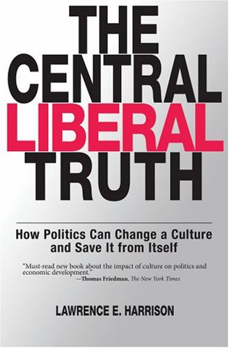 Central Liberal Truth How Politics Can Change a Culture and Save It from Itself  2008 edition cover