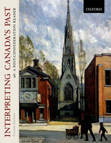 Interpreting Canada's Past A Post-Confederation Reader 4th 2011 edition cover