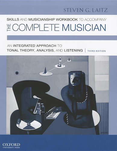 Skills and Musicianship Workbook to Accompany the Complete Musician An Integrated Approach to Tonal Theory, Analysis, and Listening 3rd edition cover