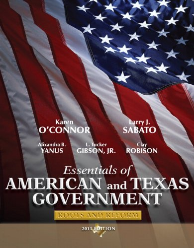 Essentials of American and Texas Government 2011 Roots and Reform 4th 2011 edition cover