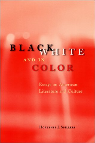 Black, White, and in Color Essays on American Literature and Culture  2003 edition cover