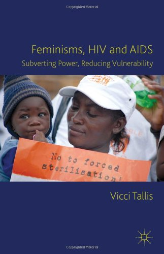 Feminisms, HIV and AIDS Subverting Power, Reducing Vulnerability  2012 9780230348806 Front Cover