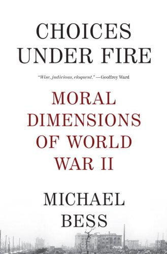 Choices under Fire Moral Dimensions of World War II N/A edition cover