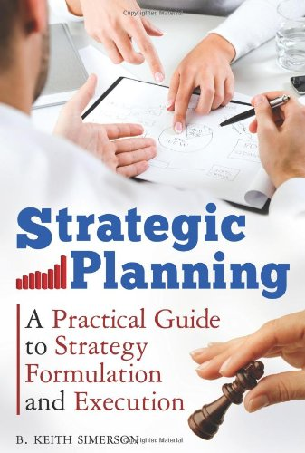 Strategic Planning A Practical Guide to Strategy Formulation and Execution  2011 edition cover