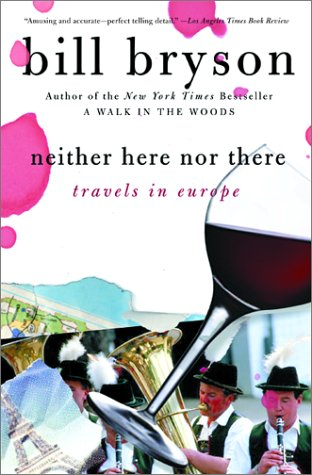 Neither Here Nor There Travels in Europe N/A edition cover