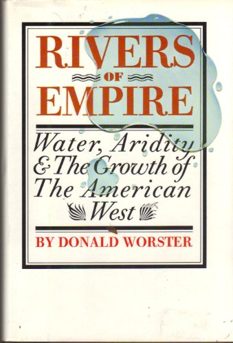 Rivers of Empire : Water, Aridity, and the Growth of the American West  1985 edition cover