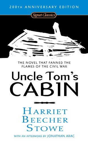 Uncle Tom's Cabin  200th 2008 (Anniversary) 9780451530806 Front Cover