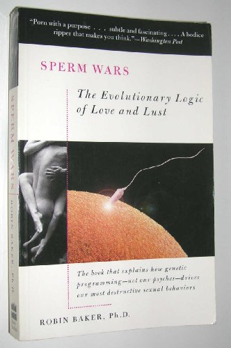 Sperm Wars The Evolutionary Logic of Love and Lust N/A edition cover