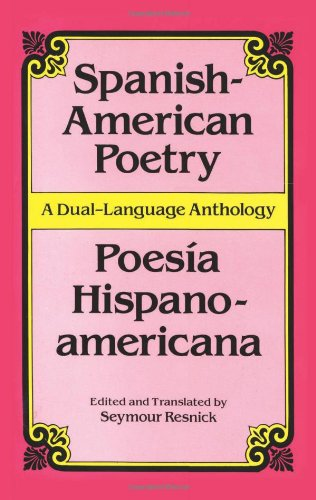 Spanish-American Poetry /Poesia Hispanoamericana A Dual-Language Anthology  1996 (Revised) 9780486293806 Front Cover