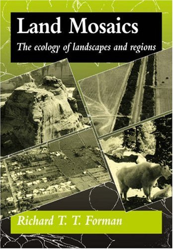 Land Mosaics The Ecology of Landscapes and Regions  1995 9780521479806 Front Cover
