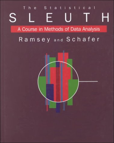 Statistical Sleuth A Course in Methods of Data Analysis 1st 1997 edition cover