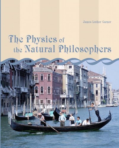 Physics of the Natural Philosophers   2008 9780536501806 Front Cover